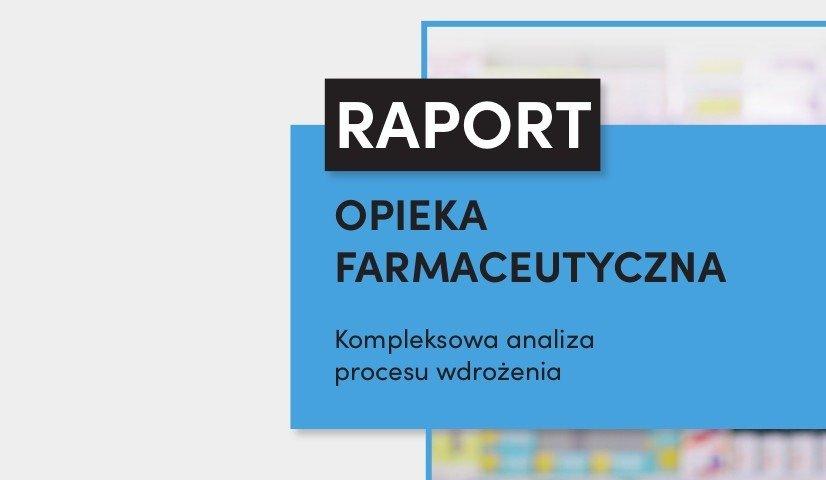 W końcu jest raport dotyczący opieki farmaceutycznej