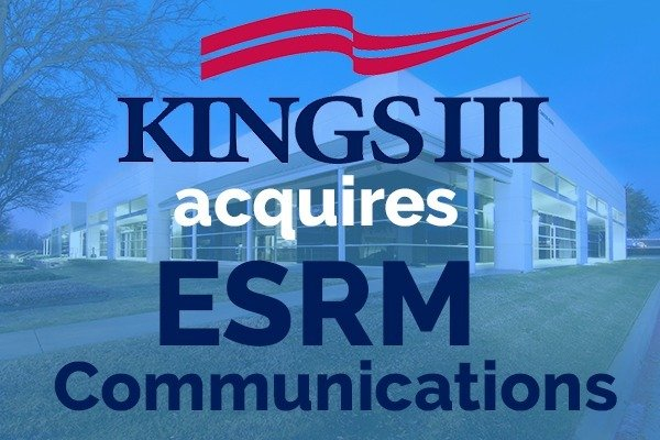 Kings III Acquires ESRM Communications