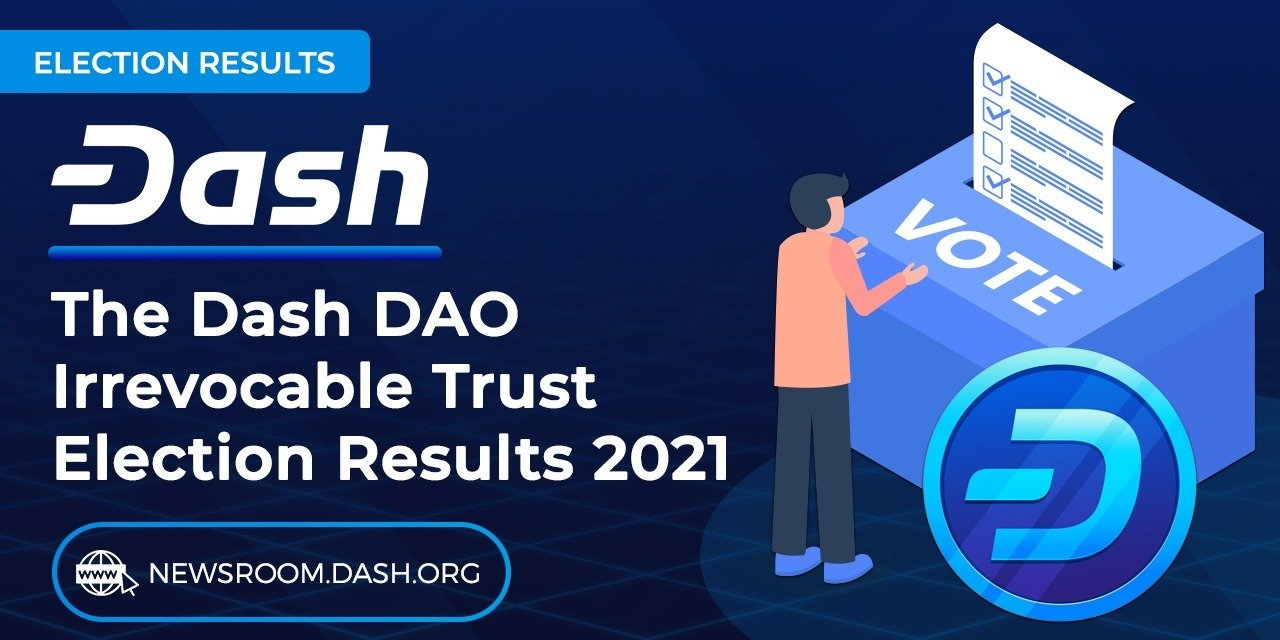 The Dash DAO Irrevocable Trust Election Results 2021