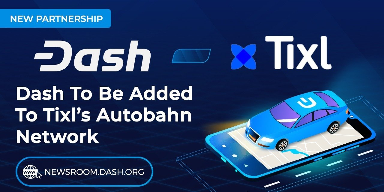 Tixl Adds Dash To Autobahn Network Building DeFi Bridge To Ethereum And Binance Smart Chain.