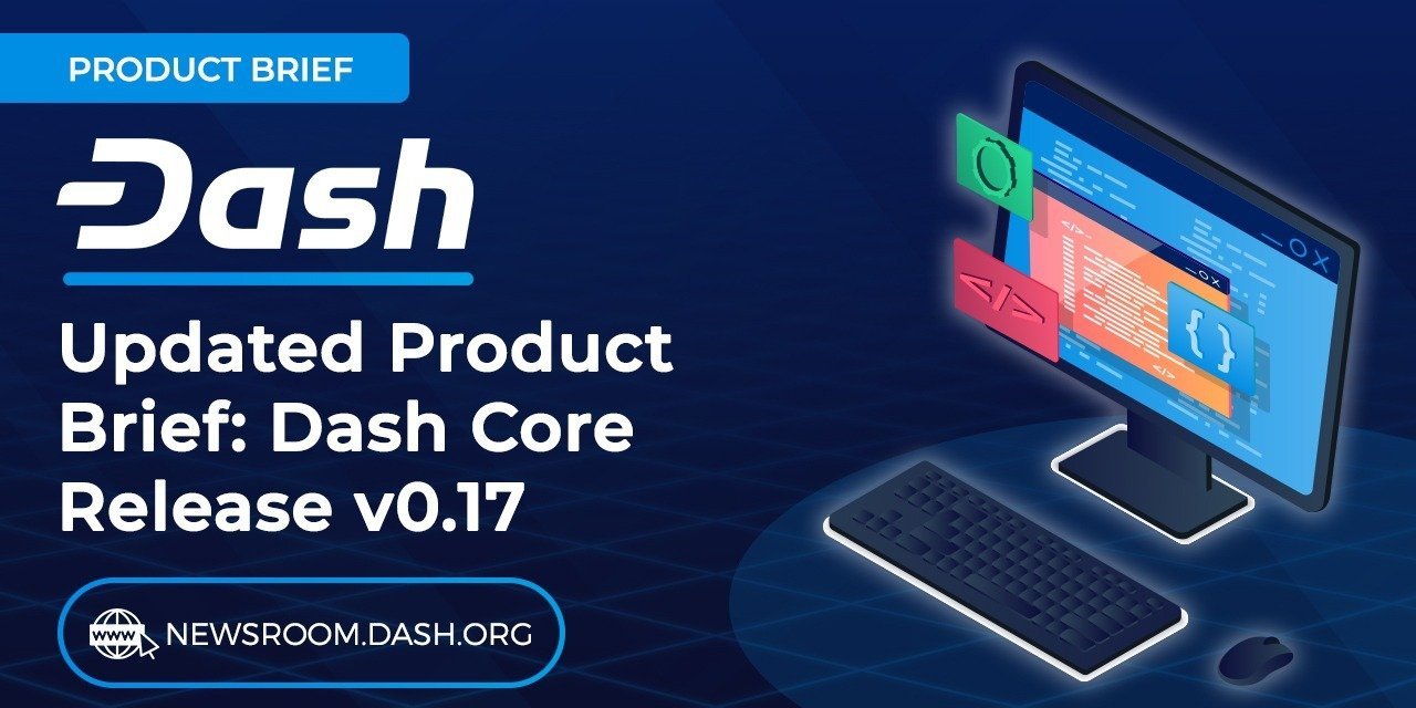 Updated Product Brief: Dash Core Release v0.17