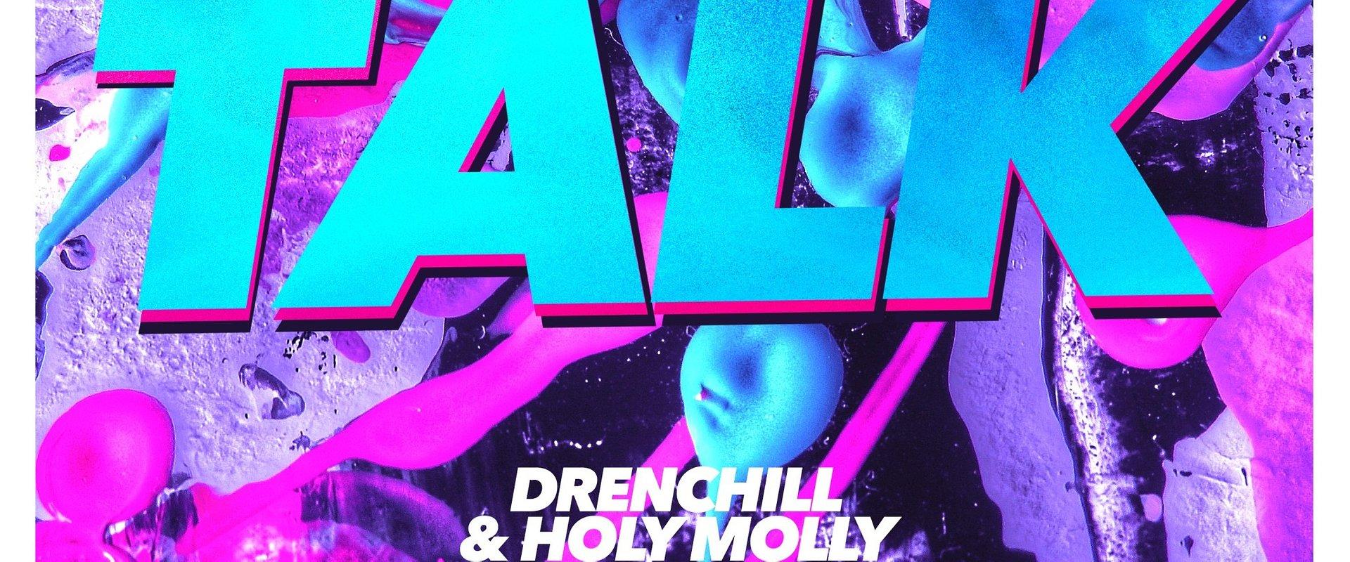 """Drenchill i Holy Molly prezentują singiel """"Talk Talk"""""""
