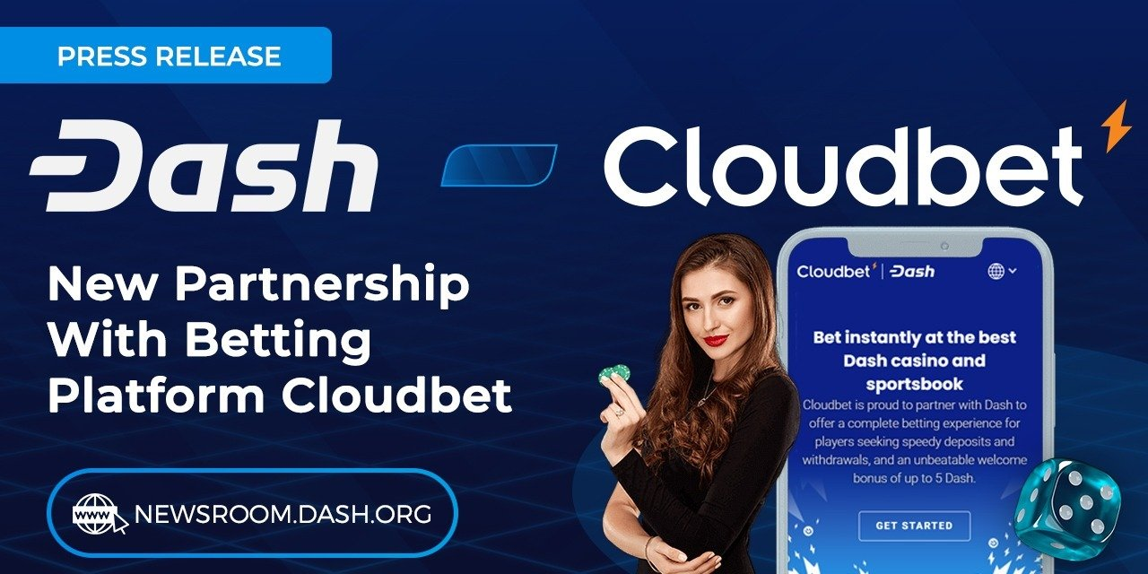 Leading Cryptocurrency Betting Platform Cloudbet Partners with Dash Digital Cash