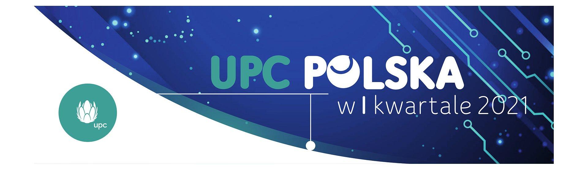 UPC Polska, najszybszy ogólnopolski i najbardziej polecany operator, w I kwartale 2021 roku zwiększyło zaufanie klientów i przychody o 4%