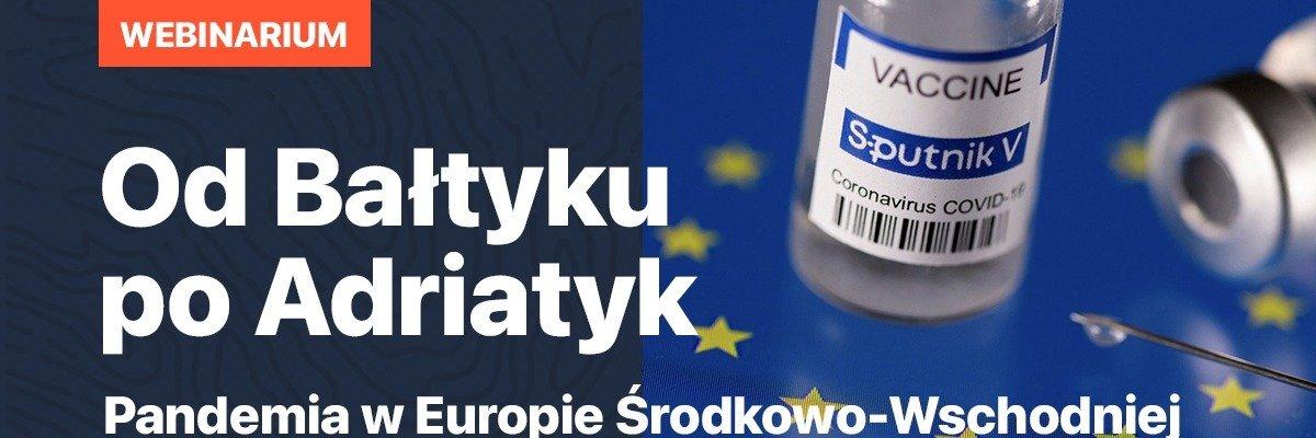 Webinarium nt. pandemii w Europie Środkowo-Wschodniej