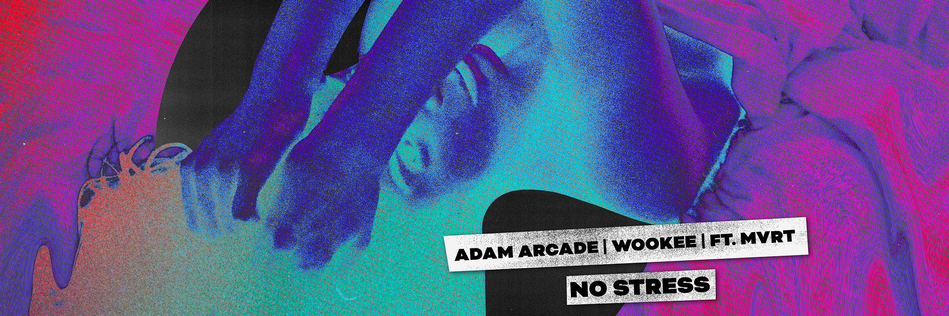 "Adam Arcade, WOOKEE i MVRT mówią ""NoStress"""