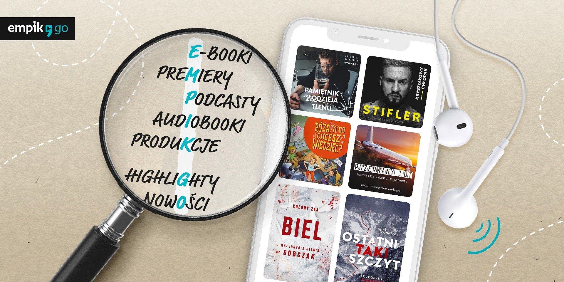 Przegląd topowych audiobooków, podcastów i e-booków w Empik Go
