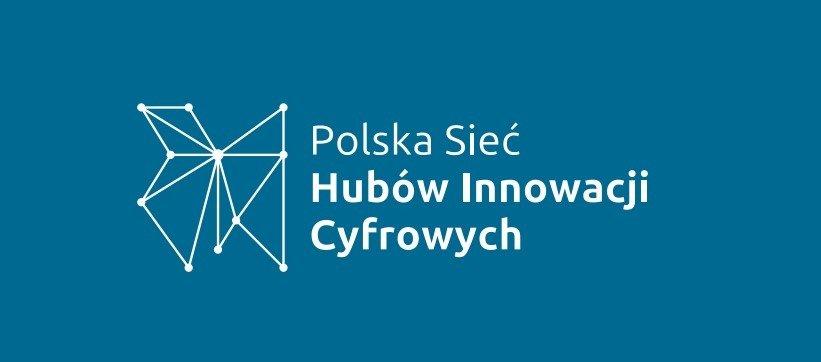 Tworzymy Polską Sieć Hubów Innowacji Cyfrowych!