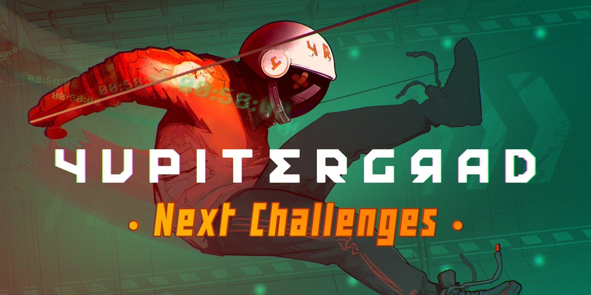 Next Challenges - a free update await space plumbers in Yupitergrad