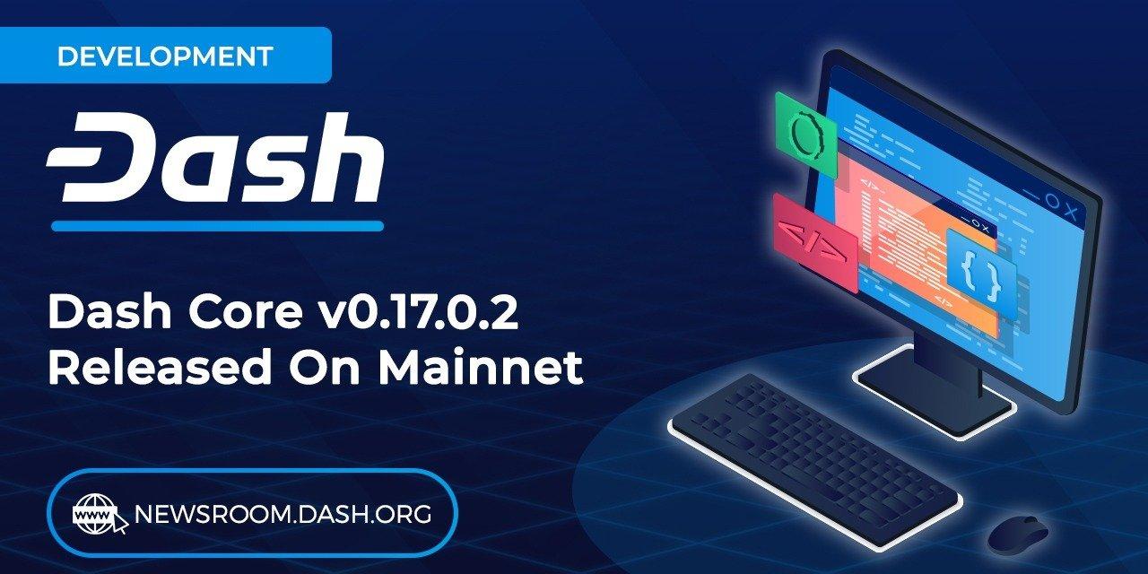 Dash Core Group Announces the Release of Dash Core v0.17.0.2