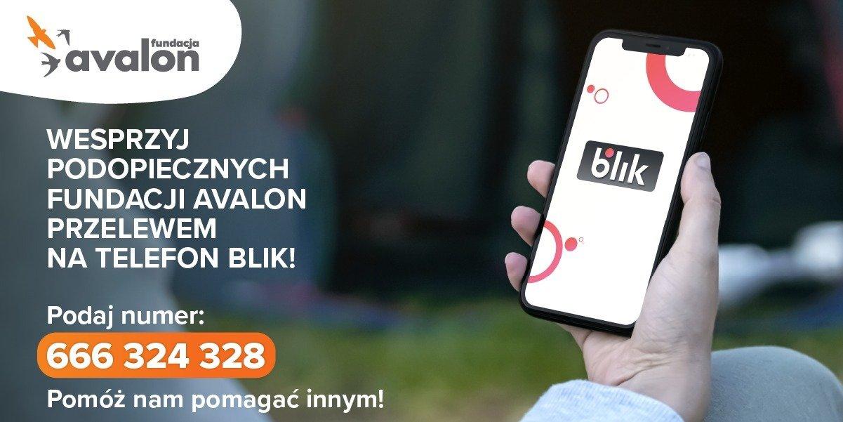 Przelew na telefon BLIK nowym narzędziem wsparcia podopiecznych Fundacji Avalon!