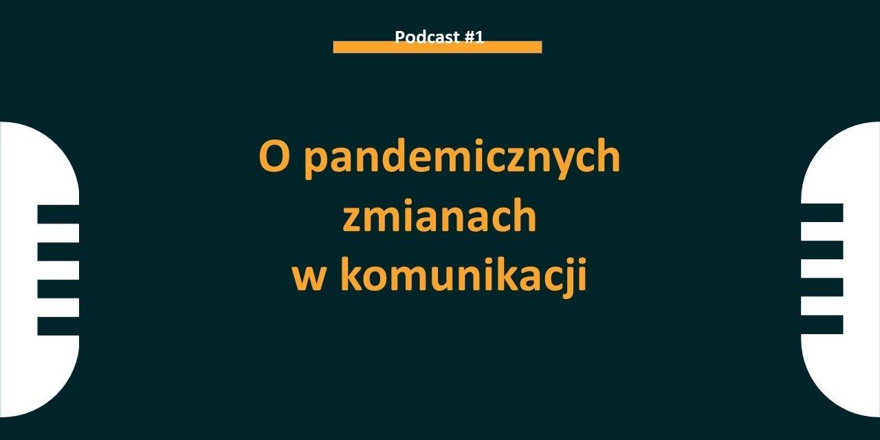 O pandemicznych zmianach w komunikacji PR