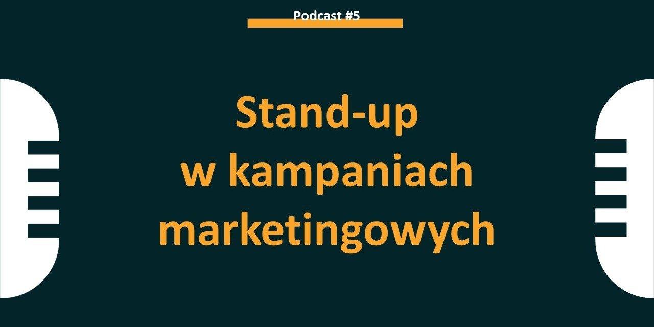 Stand-up w kampaniach marketingowych