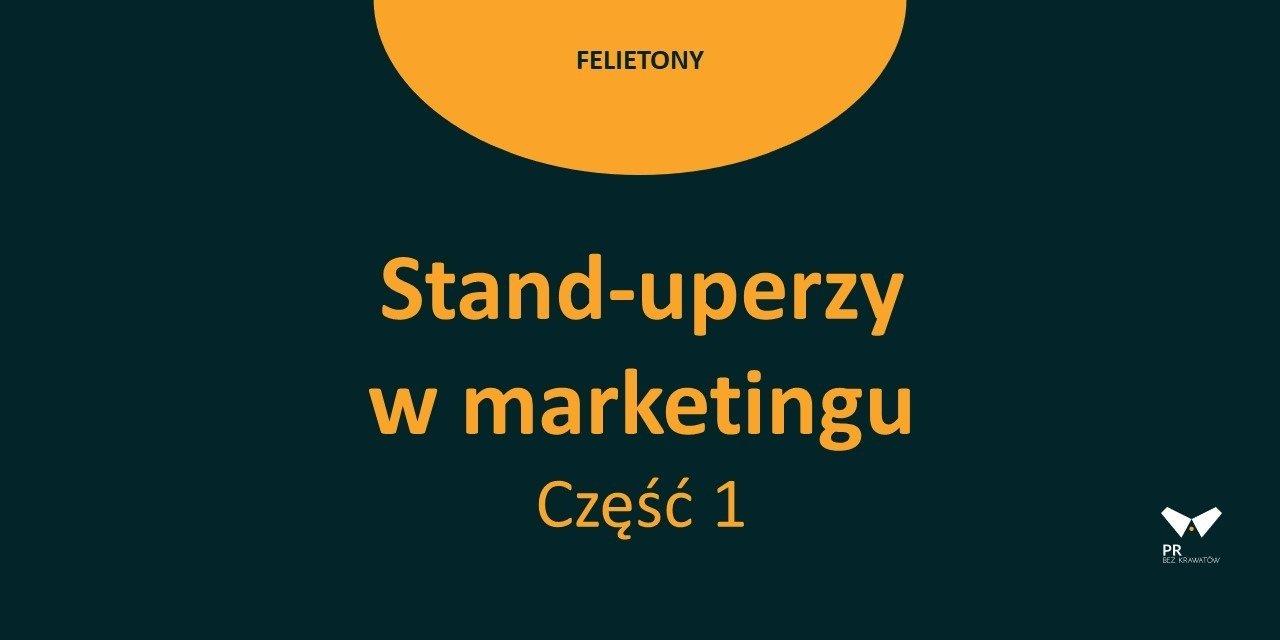 Stand-uperzy w marketingu - part #1