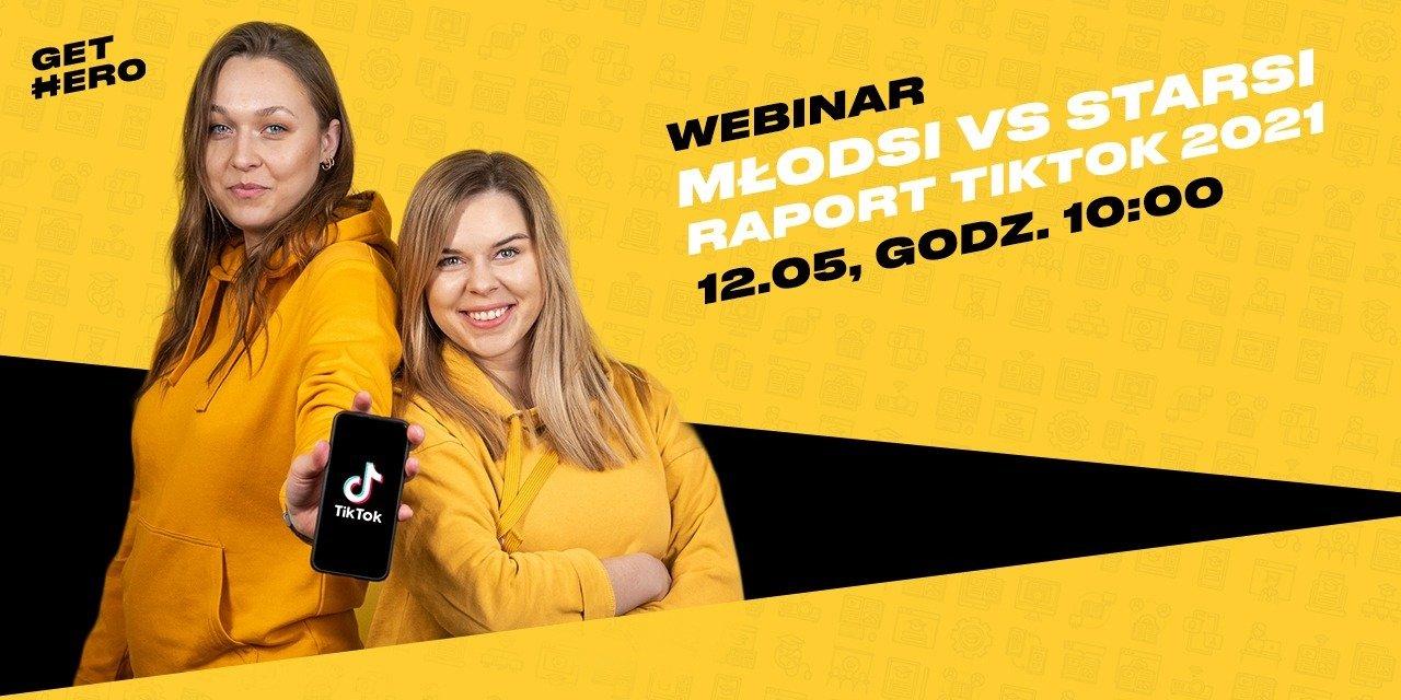 Młodsi vs starsi na TikTok! GetHero przedpremierowo zaprezentuje wyniki raportu podczas bezpłatnego webinarium