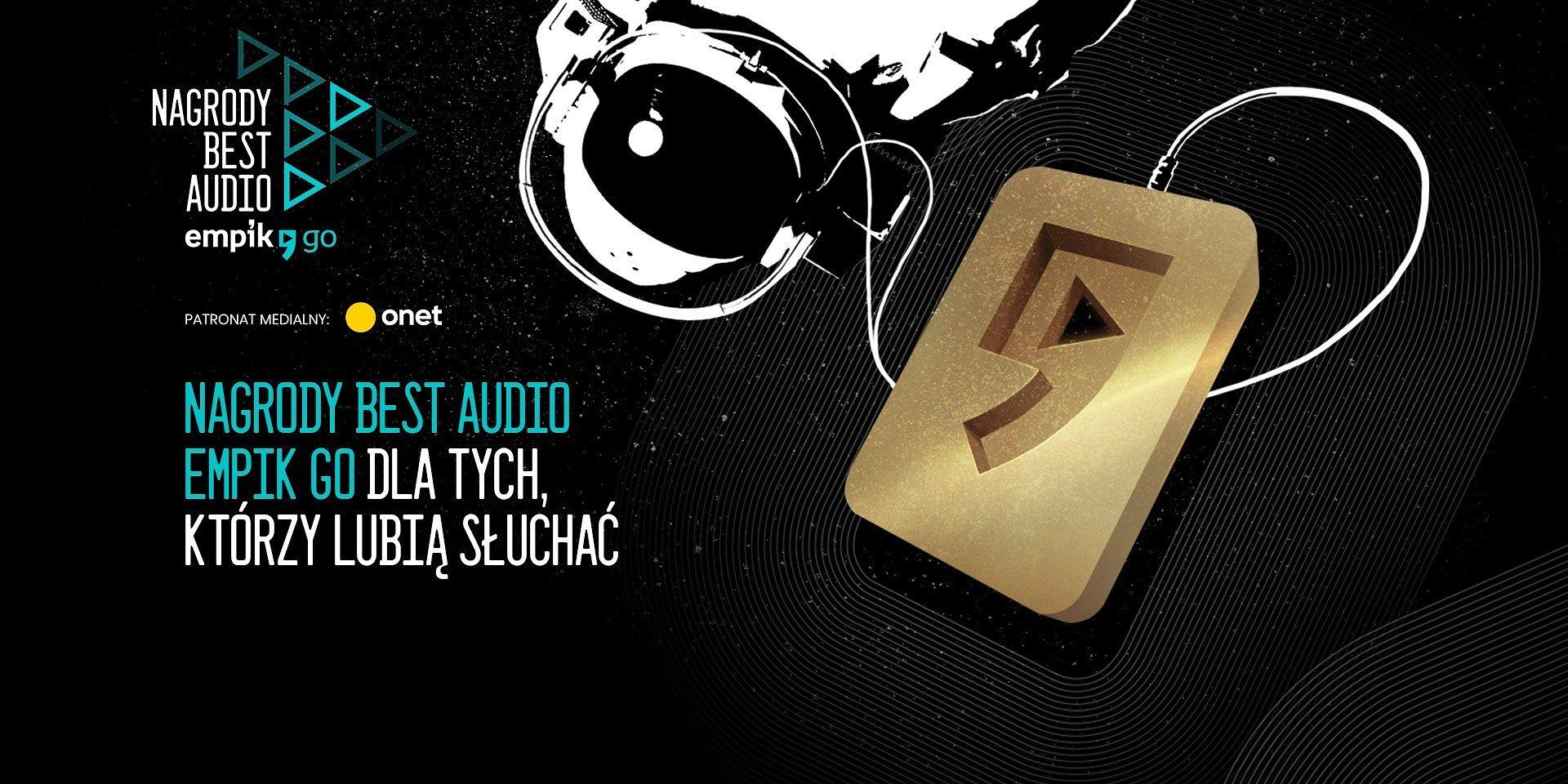 Nagrody BEST AUDIO Empik Go, dla tych którzy lubią słuchać. Pierwsza nagroda na rynku, która wyróżni twórców branży audio