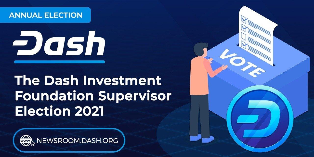 Dash Investment Foundation Supervisors Election 2021