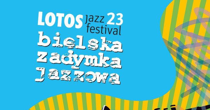 LOTOS Jazz Festival 23. Bielska Zadymka Jazzowa już za 3 tygodnie!