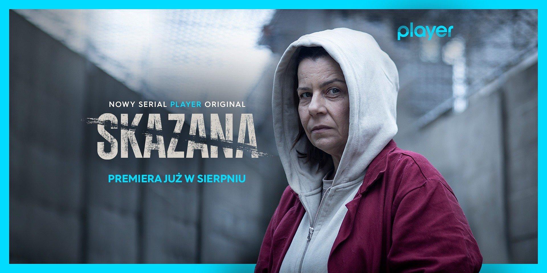 """""""Skazana"""" - premiera najnowszego serialu Player Original już w sierpniu!"""