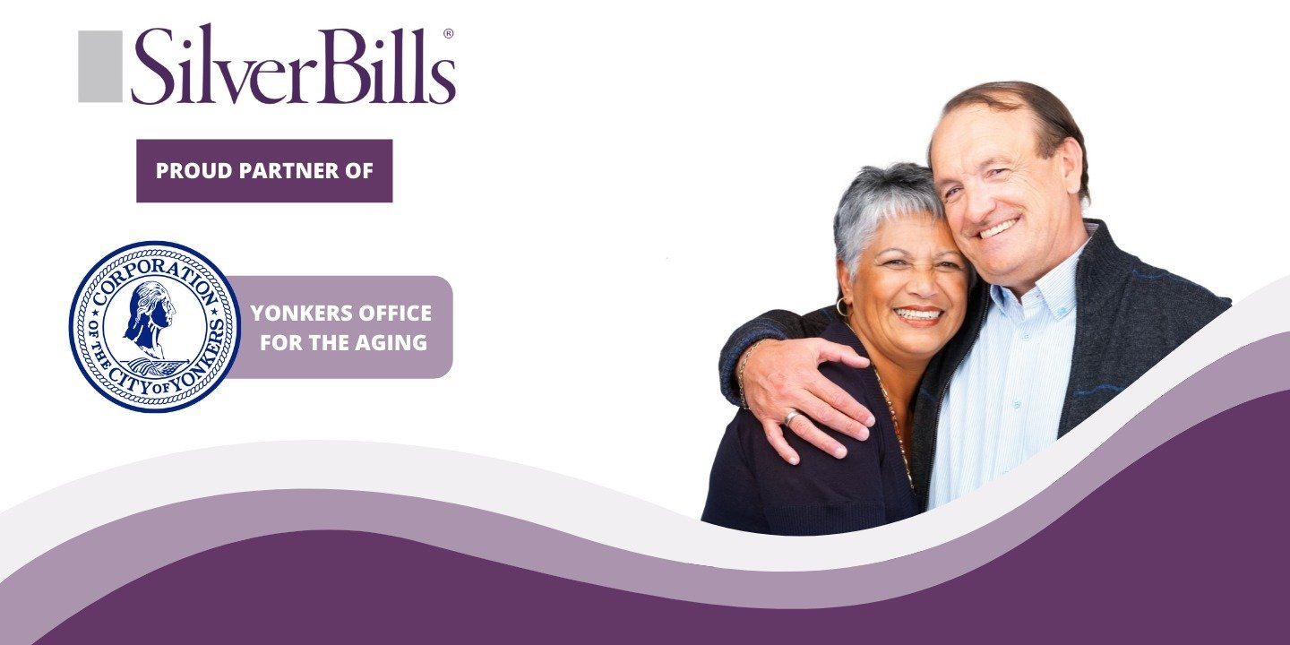 CITY OF YONKERS OFFICE FOR THE AGING PARTNERS WITH SILVERBILLS TO OFFER FREE BILL PAYER PROGRAM FOR SENIOR RESIDENTS AND CAREGIVERS IN YONKERS