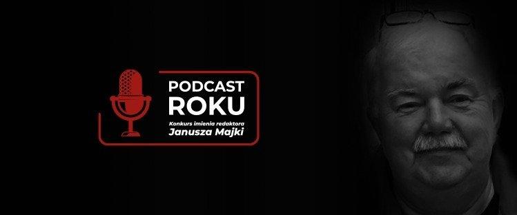 "Startuje ""Konkurs imienia redaktora Janusza Majki na Podcast Roku"""