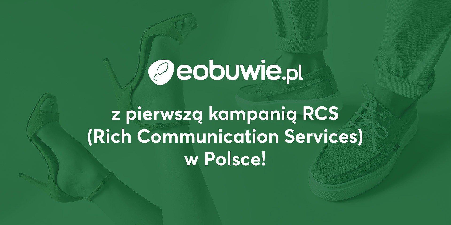 Eobuwie.pl, Play oraz Infobip z pierwszą kampanią marketingową RCS w Polsce