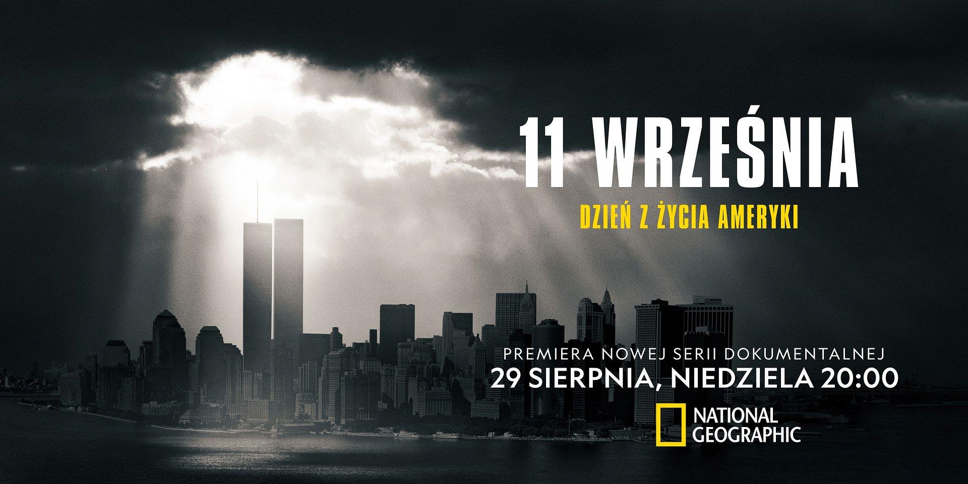 """""""11 września: dzień z życia Ameryki"""" – premierowa seria National Geographic upamiętni 20. rocznicę wydarzeń z 11 września."""