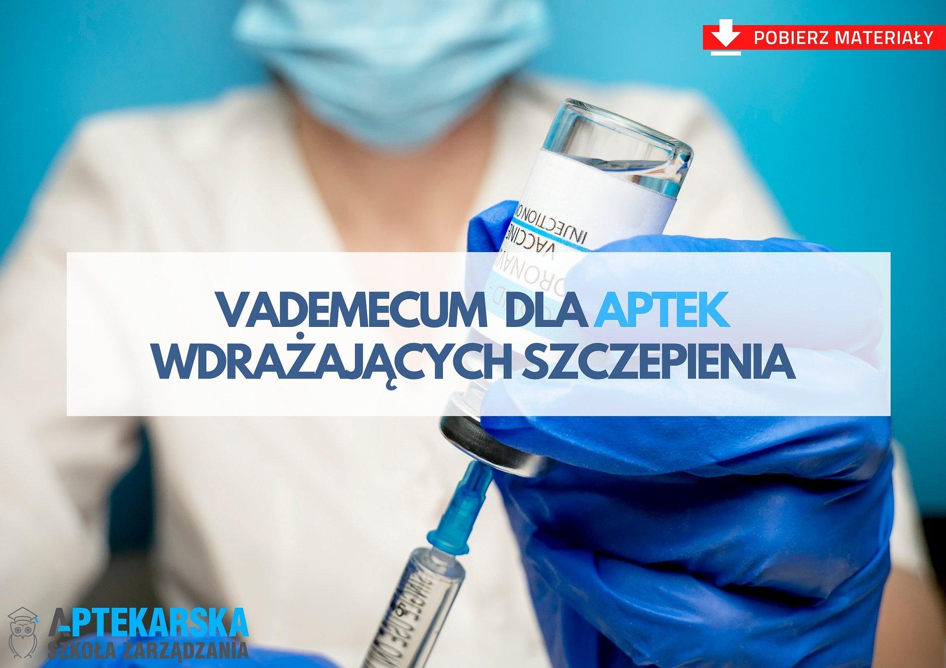 Wsparcie dla aptek wdrażających szczepienia [VADEMECUM]