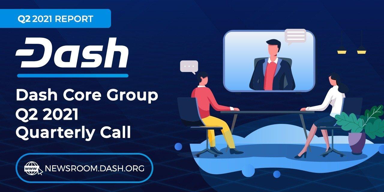 Dash Core Group Q2 2021 Quarterly Call