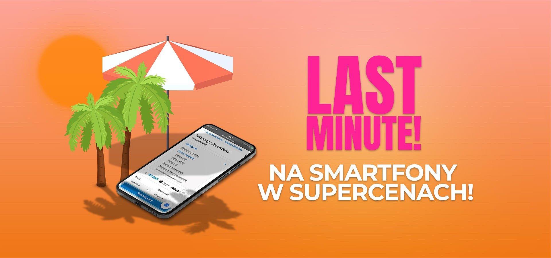 Wakacyjny last minute na zakup smartfona!