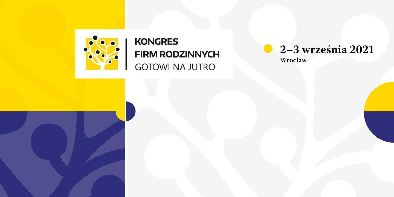 Zbliża się coroczny Kongres Firm Rodzinnych we Wrocławiu