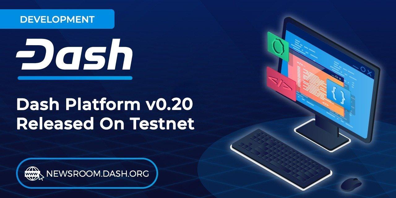 Dash Core Group Announces the Launch of Platform v0.20 to Testnet