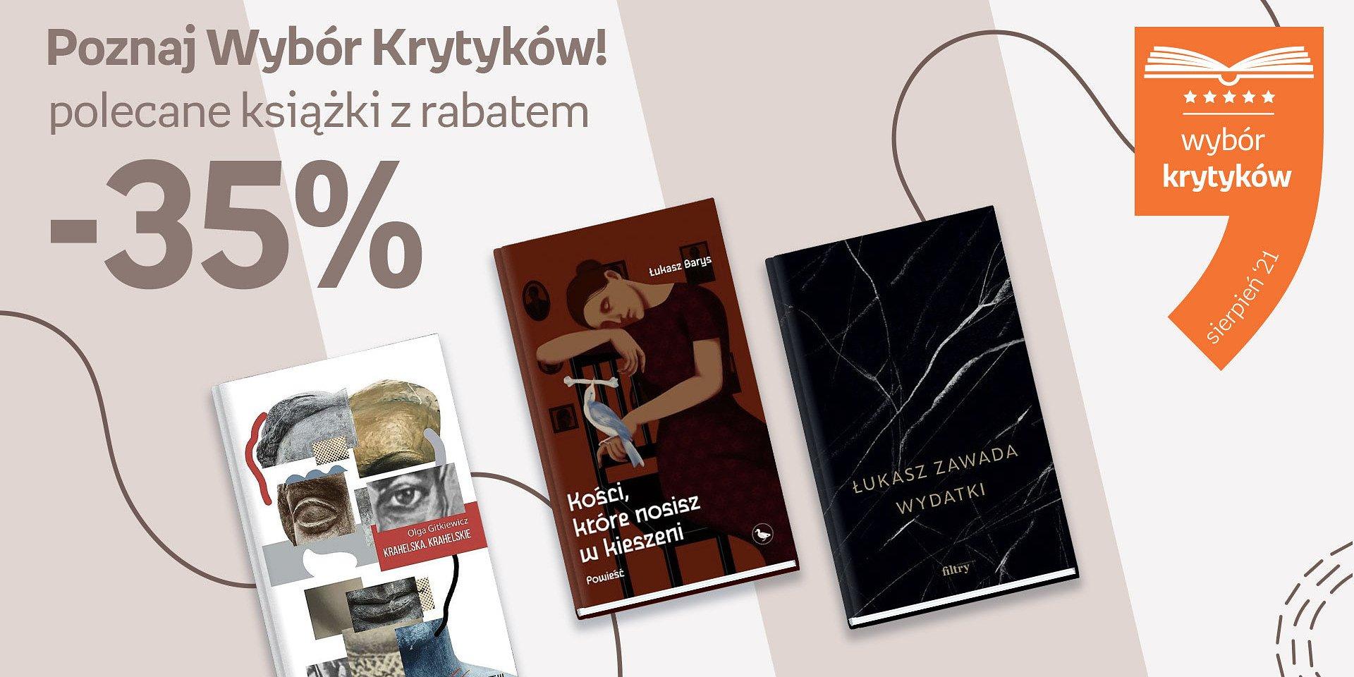 Sierpniowa odsłona Wyboru Krytyków z najlepszą polską literaturą współczesną