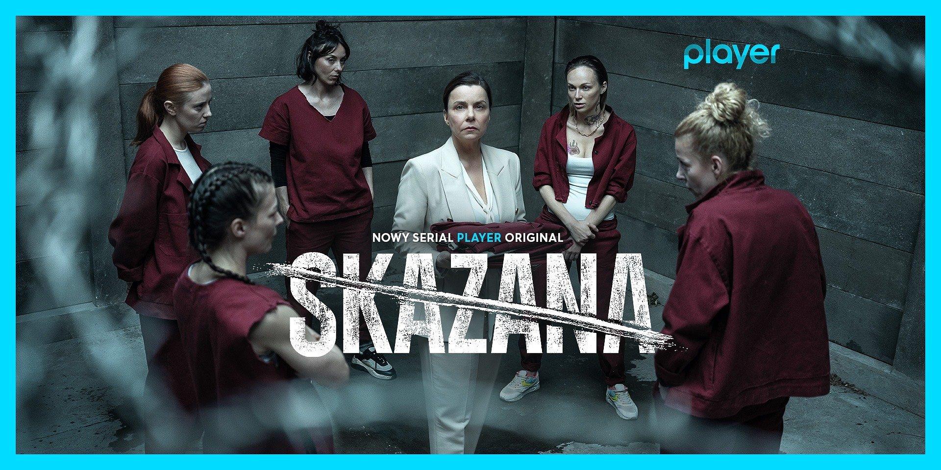 """Serial """"Skazana"""" już dostępny w player.pl. Poznaj bohaterów nowej produkcji!"""