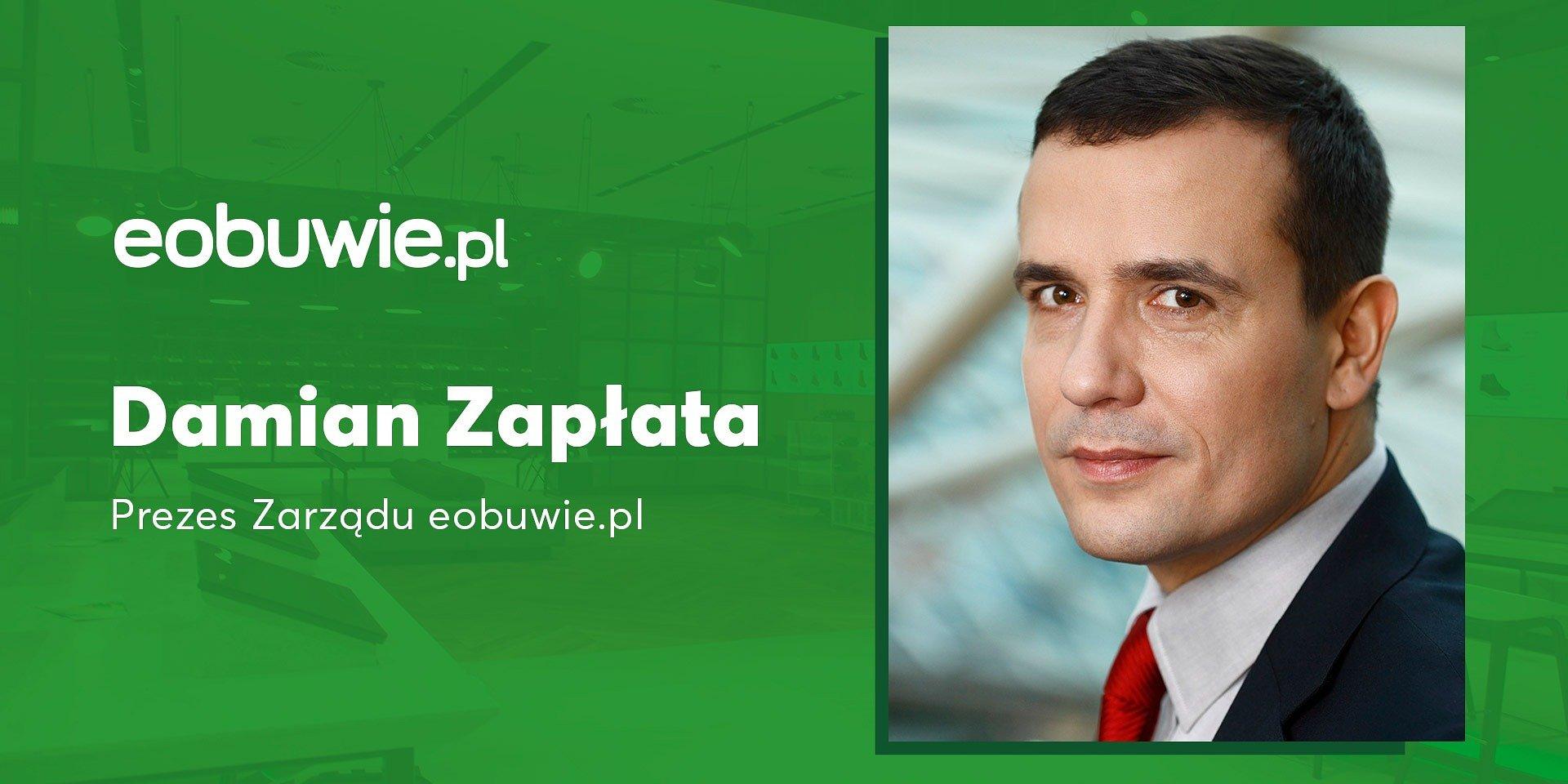 Damian Zapłata nowym Prezesem Zarządu Spółki eobuwie.pl. S.A.