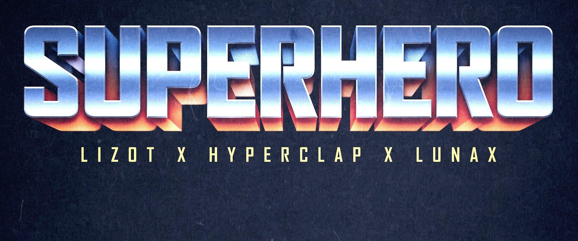 LIZOT, Hyperclap i LUNAX w roli superbohaterów