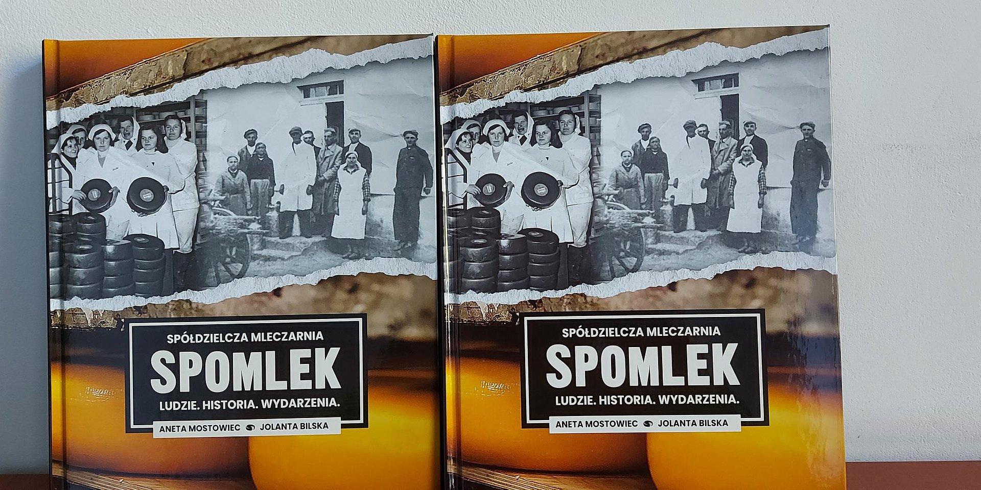 Książka o ludziach i historii mleczarni Spomlek