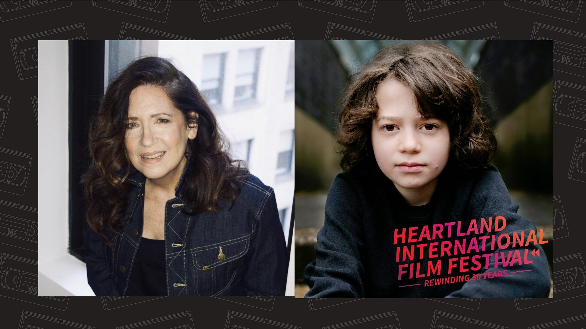 HEARTLAND INTERNATIONAL FILM FESTIVAL TO HONOR ANN DOWD WITH LIFETIME ACHIEVEMENT, WOODY NORMAN WITH RISING STAR AWARDS AT 30TH ANNIVERSARY EVENT