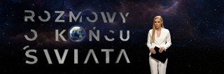 """""""Rozmowy o końcu świata"""" - nowy program w TVN24"""