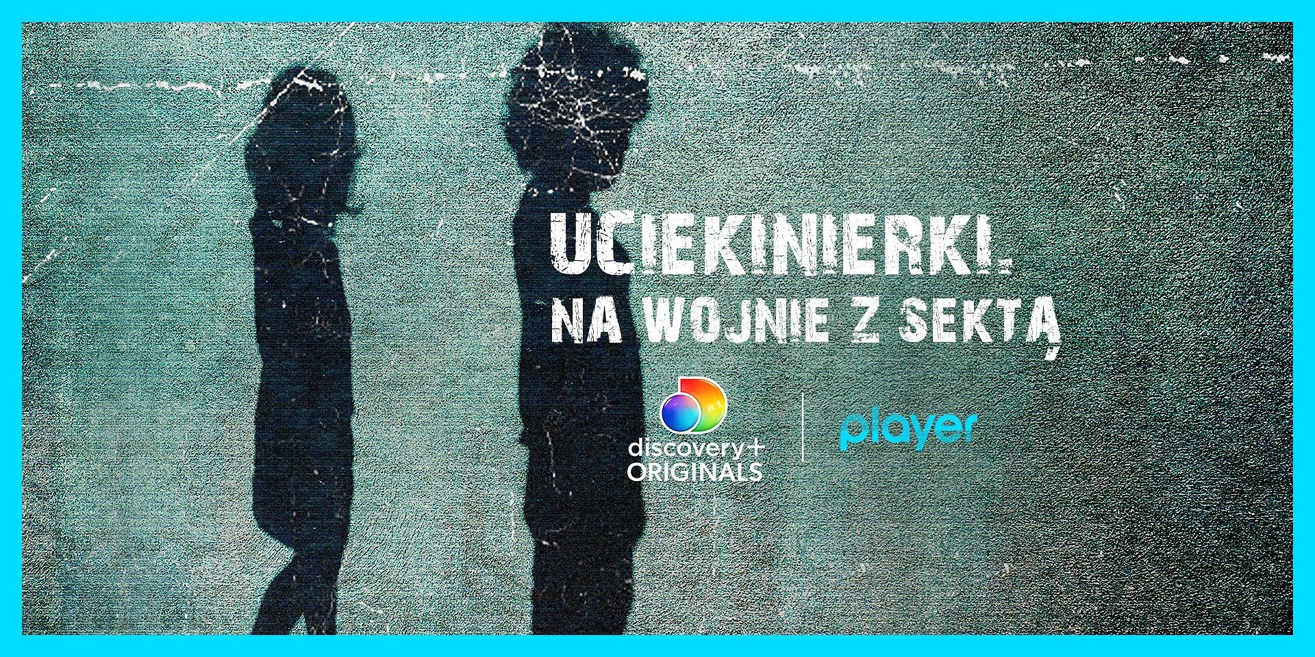 """""""Uciekinierki. Na wojnie z sektą"""" – nowa seria dokumentalna discovery+ Originals w Playerze!"""
