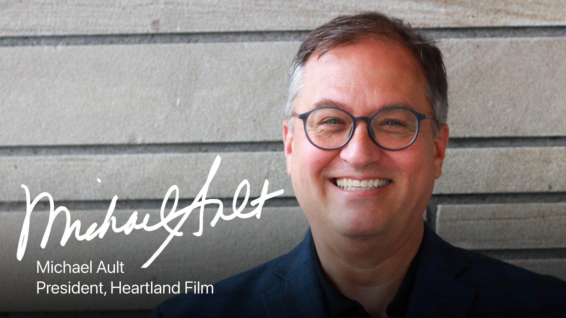 Heartland Film Announces Michael Ault as President in Celebration of the 30th Heartland International Film Festival
