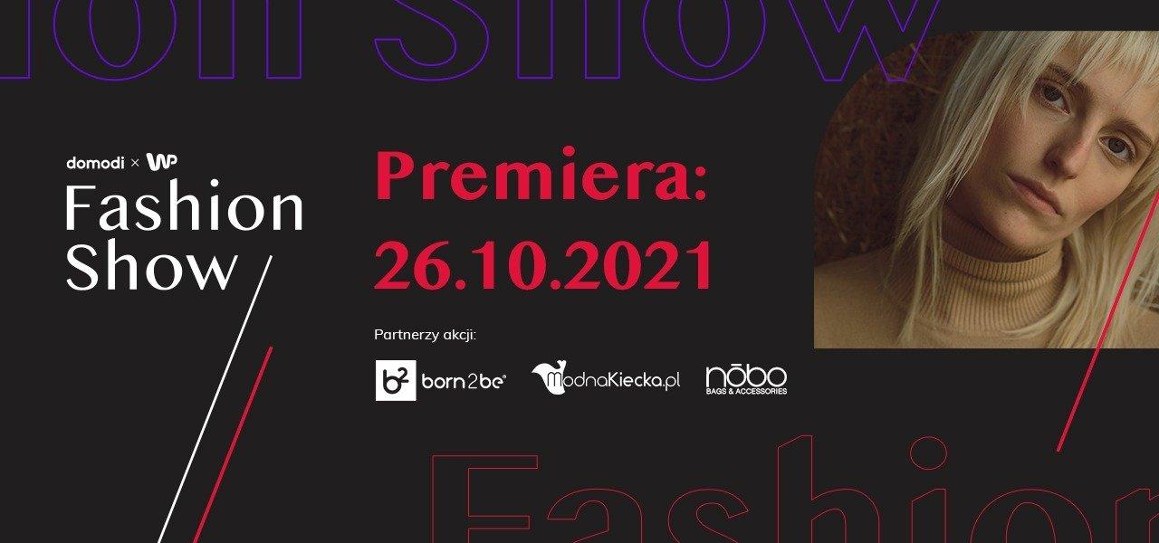 Domodi x WP Fashion Show - jedyny taki projekt w Polsce