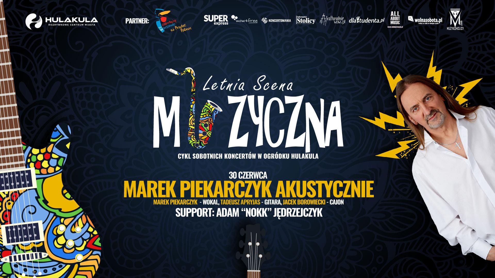 Marek Piekarczyk otwiera Letnią Muzyczną Scenę Hulakula!