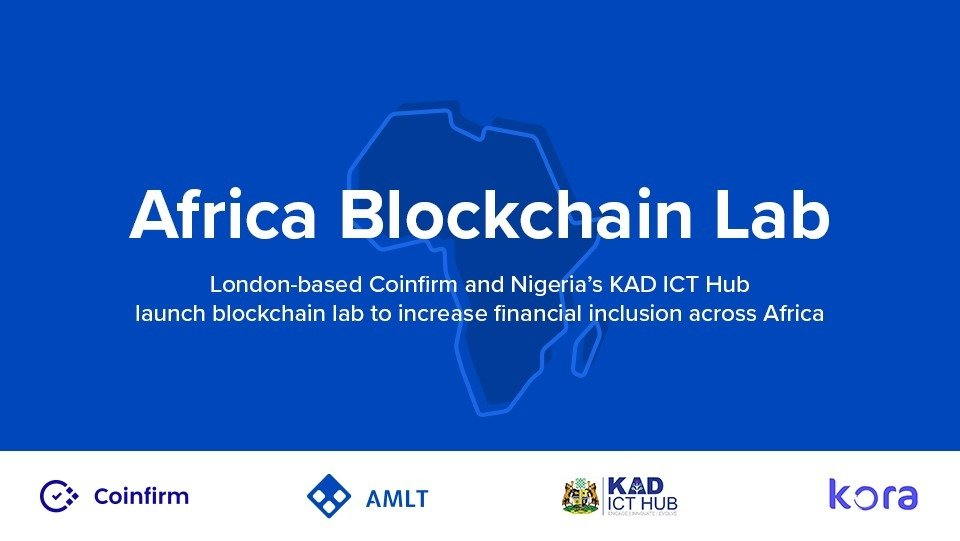 London-based Coinfirm and Nigeria's KAD ICT Hub launch Africa Blockchain Lab to increase financial inclusion across Africa