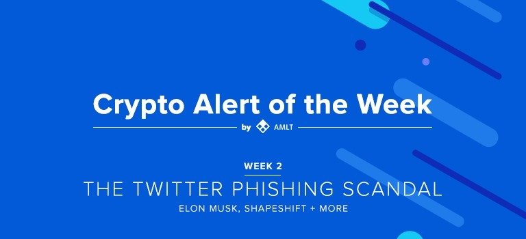 Week 2 of the Crypto Alert of the Week series by AMLT. This week Twitter, Elon Musk, Shapeshift + more