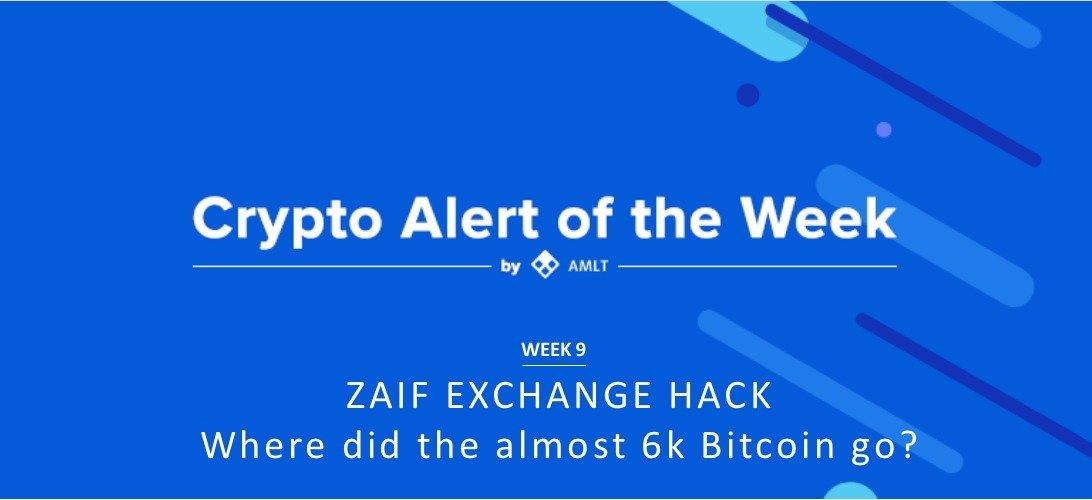 Crypto Alert of the Week - ZAIF Exchange Hack