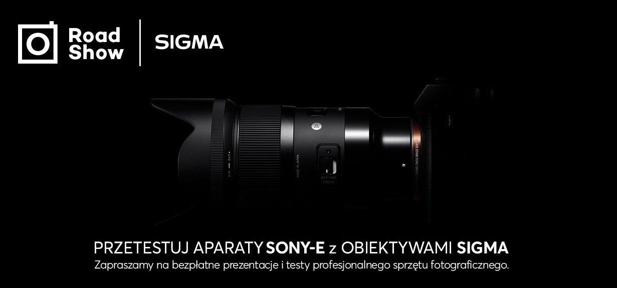 Nadchodzą kolejne wydarzenia w ramach SIGMA Sony-E Roadshow!