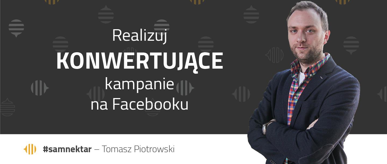 Sam Nektar: Realizuj konwertujące kampanie na Facebooku