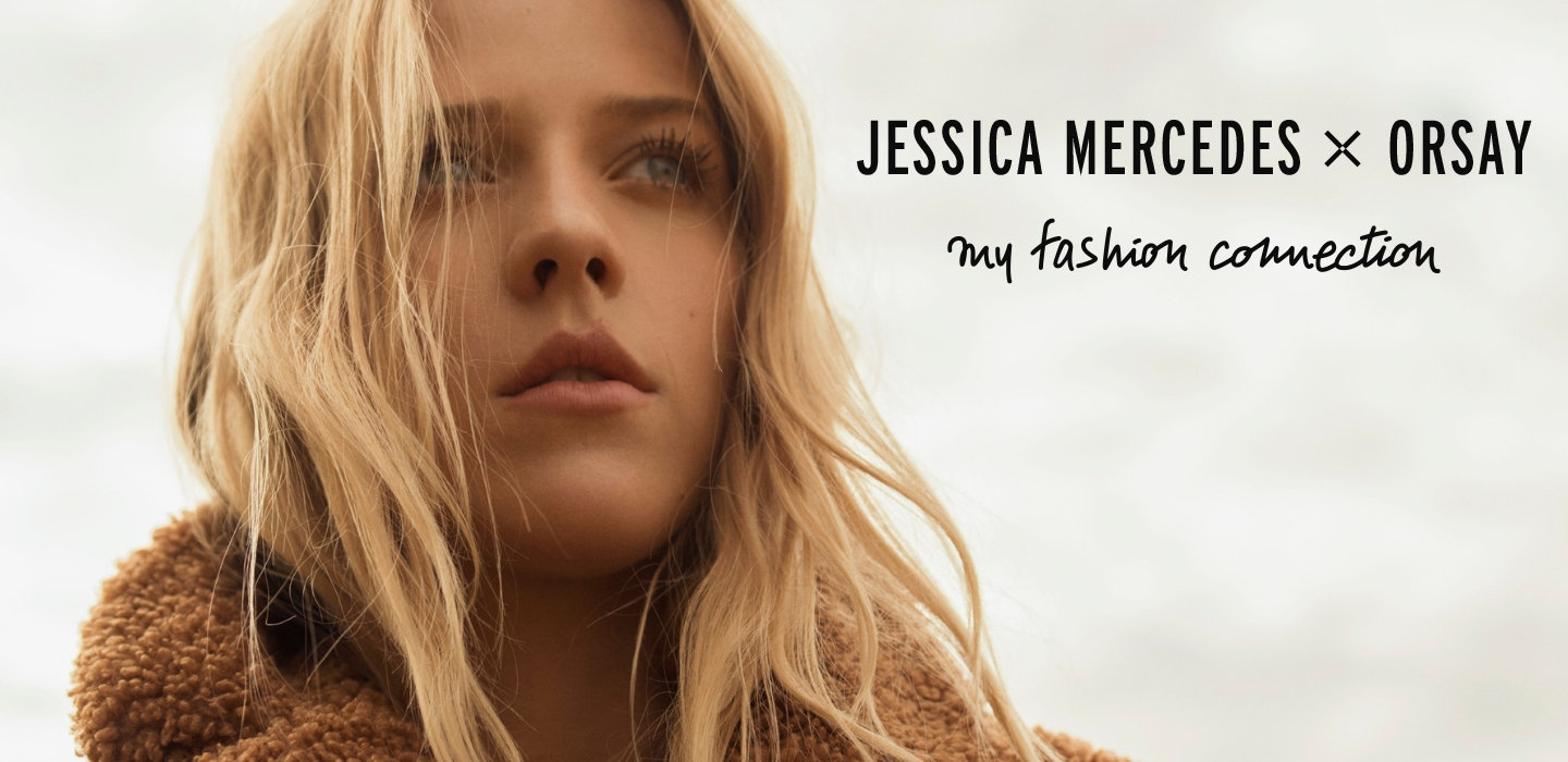 JESSICA MERCEDES x ORSAY My Fashion Connection