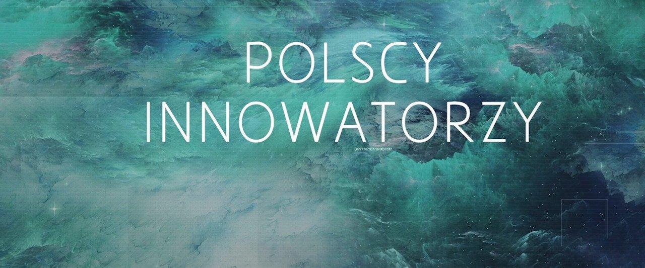"""Są kreatywni, przedsiębiorczy i nie boją się realizować najśmielszych pomysłów – """"Polscy innowatorzy"""" po raz trzeci bohaterami serii miniprogramów National Geographic we współpracy z Ministerstwem Inwestycji i Rozwoju"""